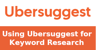 Using Ubersuggest for Keyword Research
